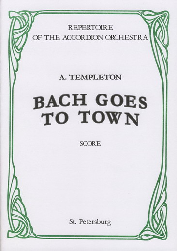 A. Templeton. Bach Goes to Town